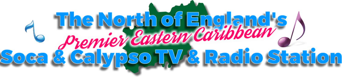 The North of Englend's Premier Soca Radio & TV Station